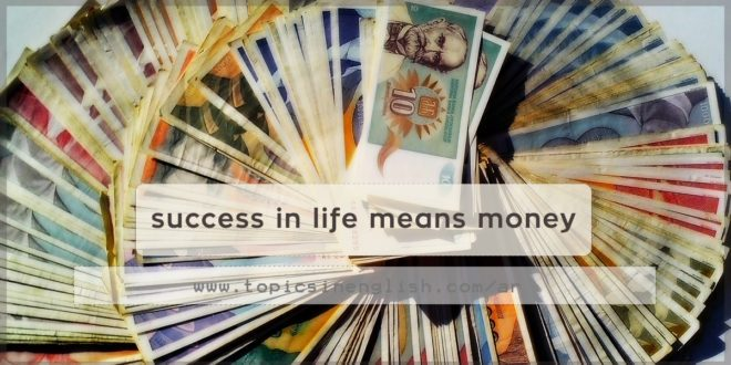 success in life means money