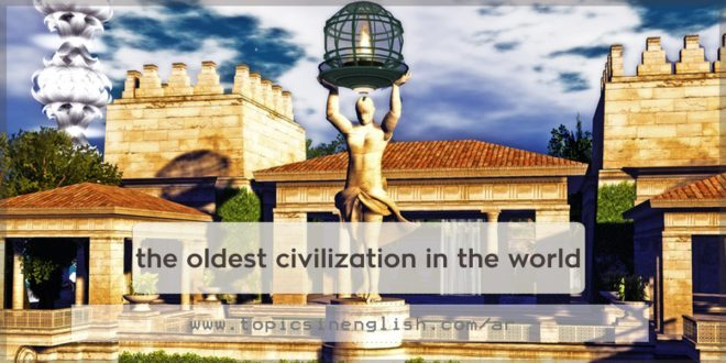 the oldest civilization in the world