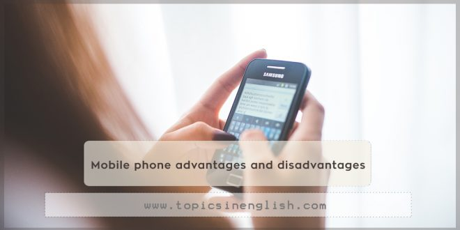 Mobile phone advantages and disadvantages