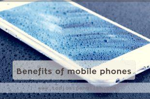 Benefits of mobile phones