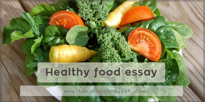an essay on healthy food Food and its influence an essay assignment topic write an essay in which you show how food –its production, preparation, and/or consumption affects.