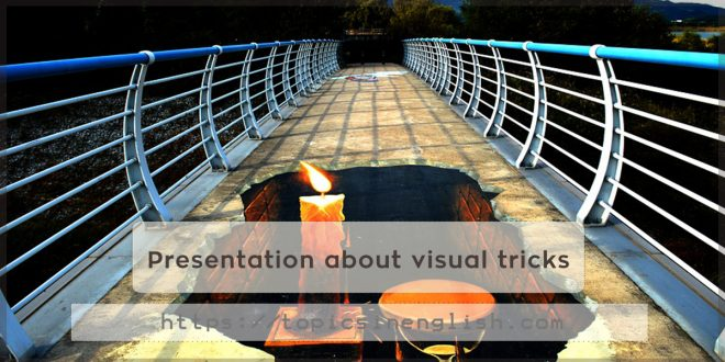 Presentation about visual tricks