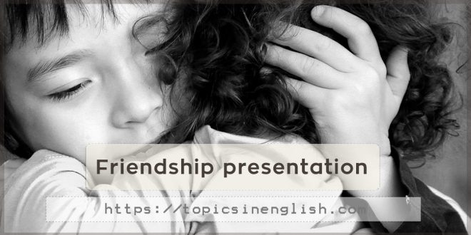 Friendship presentation
