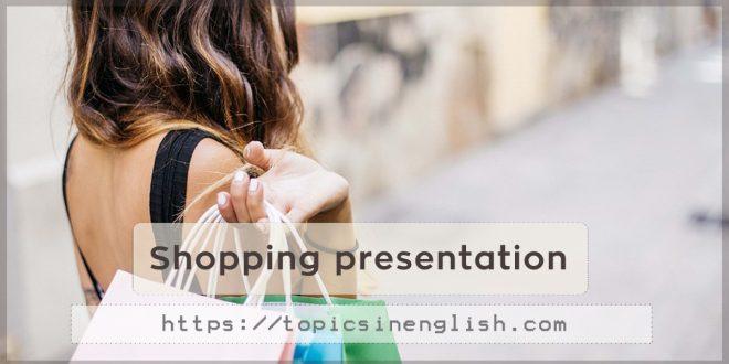 Shopping presentation