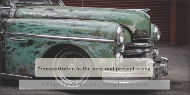 Transportation in the past and present essay