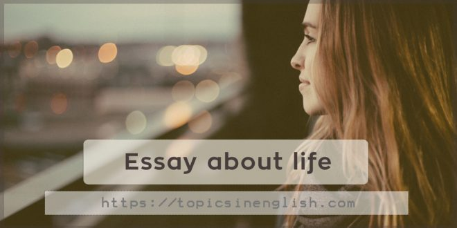 Essay about life