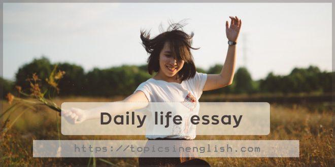 Daily life essay