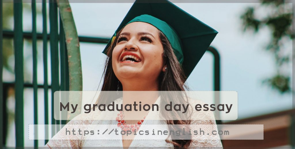 essay about graduation day 100% free papers on graduation essay sample topics, paragraph introduction help, research & more class 1-12, high school & college .