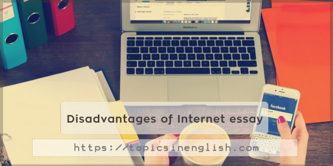 Disadvantages Of Internet Essay  Topics In English