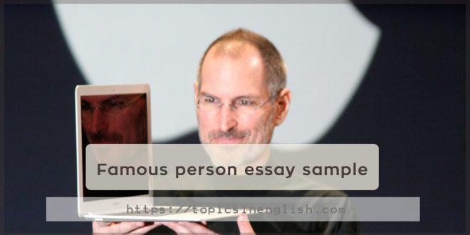 Famous person essay sample