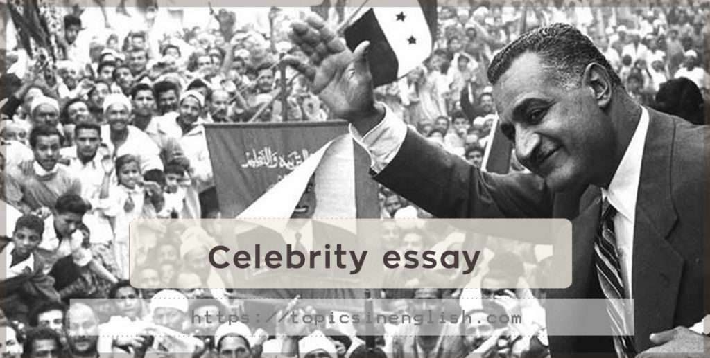 celebrity essay Topics: actor, celebrity pages: 2 (700 words) published: november 21, 2010 celebrities today make thousands on end for what they do from actors, to musicians, to models , and athletesi can understand that though because it takes hard work and determination to.