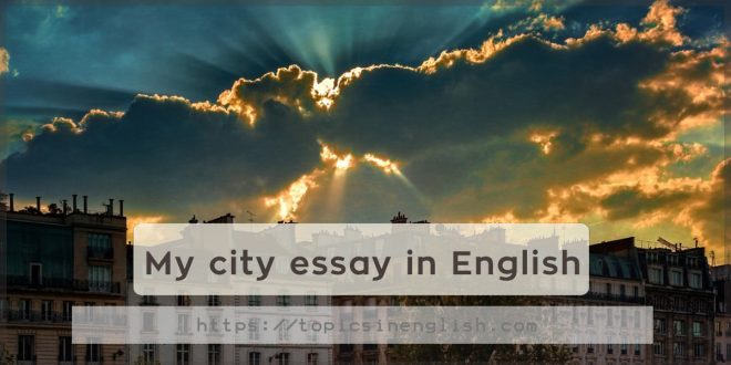 My city essay in English