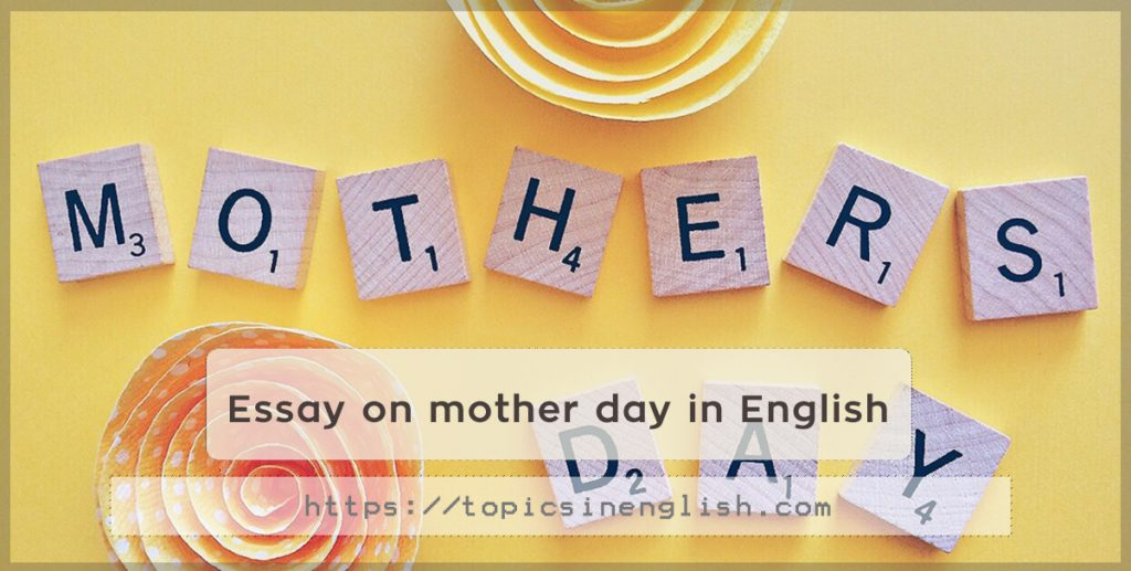 essay on mothers day celebration Example of essay about mother's day designated days such as 'wall to work day'mother's day is a celebration honoring mothers and motherhood.