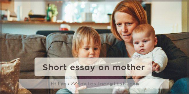 Short essay on mother