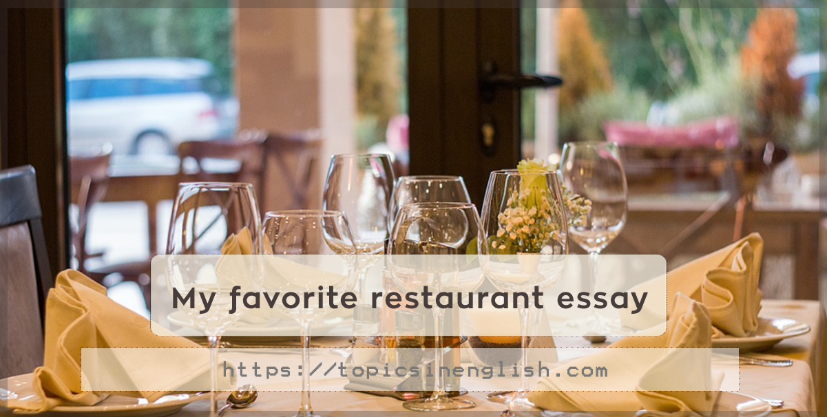 My favorite restaurant essay | Topics in English