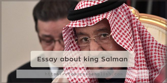 Essay about king Salman