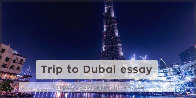 Trip to Dubai essay