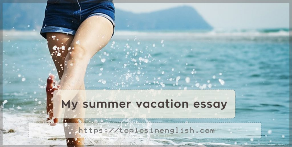 perfect summer vacation essay Fiction essay follow/fav my perfect if i'm adding all this stuff to my perfect day i might as well summer days are generally seen as my 'perfect days' even.