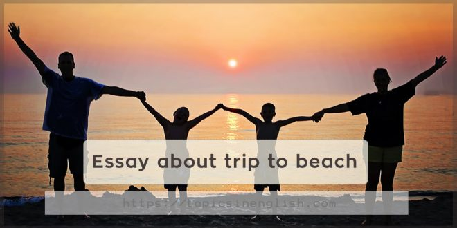 Essay about trip to beach