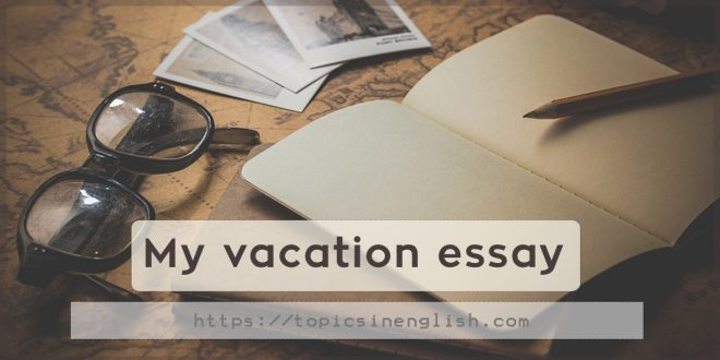 My vacation essay