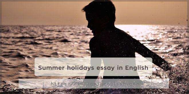 Summer holidays essay in English