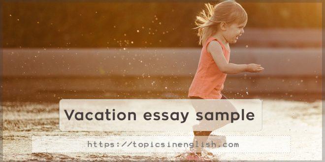 Vacation essay sample