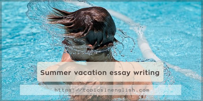 Summer vacation essay writing