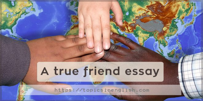 A true friend essay