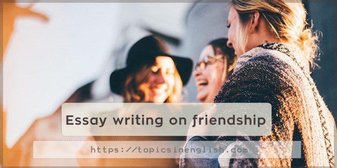 Essay writing on friendship