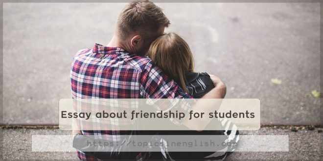 Essay about friendship for students