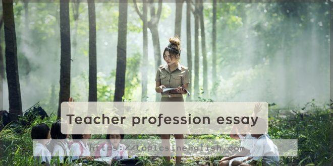 Teacher profession essay