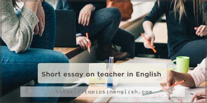 Short essay on teacher in English