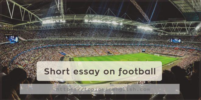 Short essay on football