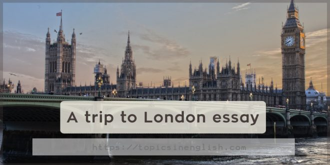 A trip to London essay