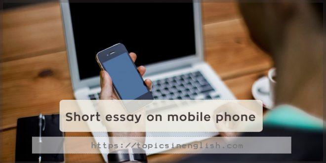 Short essay on mobile phone