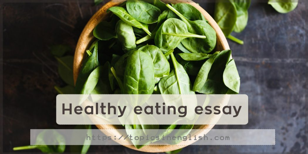healthful eating essay An expository essay on healthful eating - our writers know both peculiarities of academic writing and paper formatting rules.