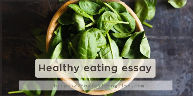 healthy eating essay  topics in english