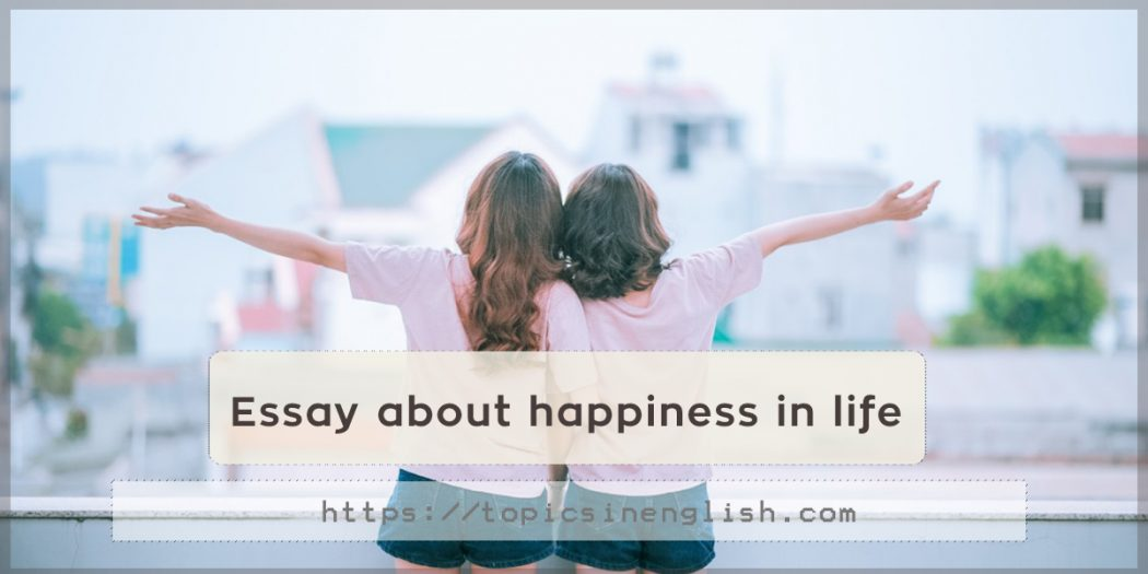 essay finding happiness Short essay on happiness in life there is also the effort in this way to reduce sorrow by finding cures to all kinds of maladies, that of the body and the mind.