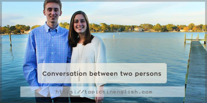 Conversation between two persons