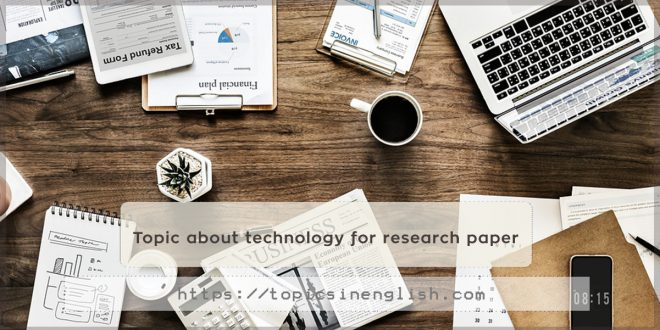 Topic about technology for research paper
