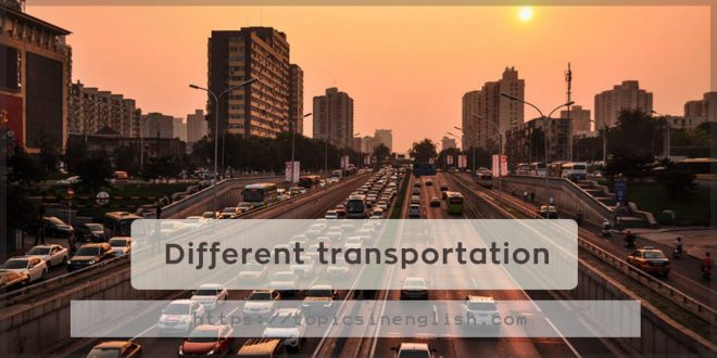 Different transportation