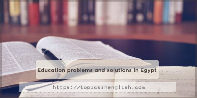 Education problems and solutions in Egypt