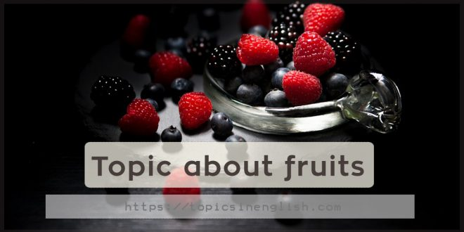Topic about fruits