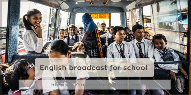 English broadcast for school