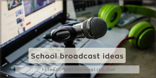 School broadcast ideas