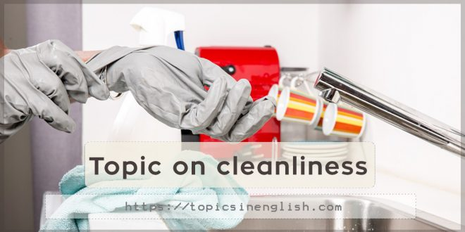 Topic on cleanliness