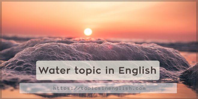 Water topic in English