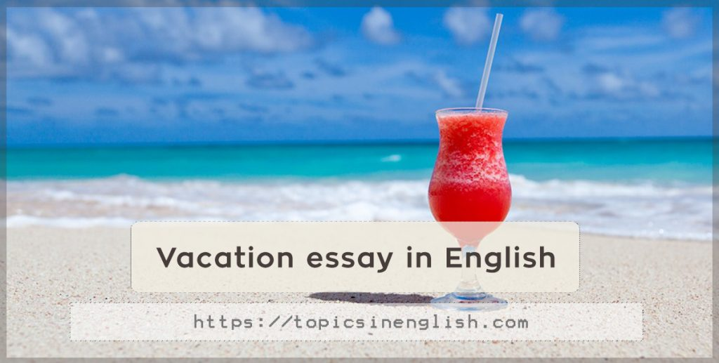 vacation essay in english 500 words essay for kids on how i spent my summer vacation article shared by short essay on summer vacation in english essay on children.