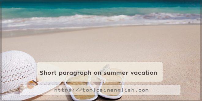 Short paragraph on summer vacation