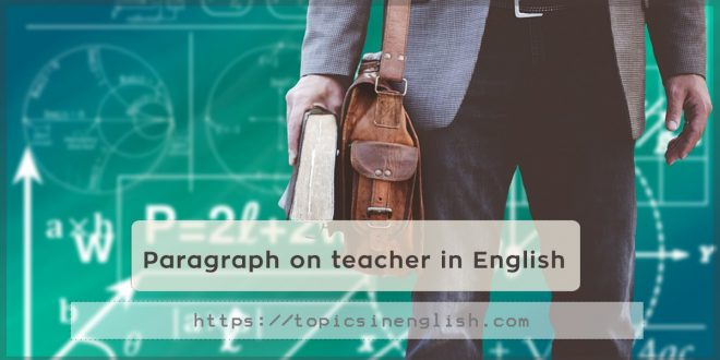 Paragraph on teacher in English